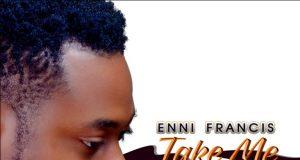 Enni Francis - Take Me