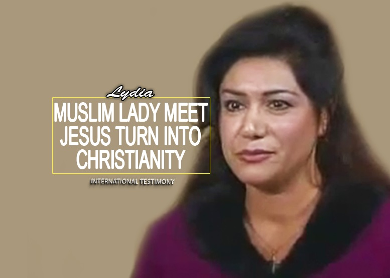 Great Story of Lydia, who Convert From Islam (Muslim) To Christianity