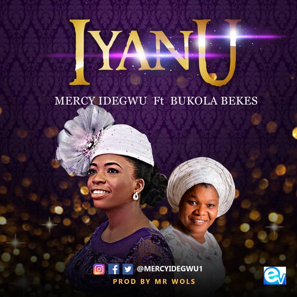 Iyanu - Mercy Idegwu feat. Bukola Bekes