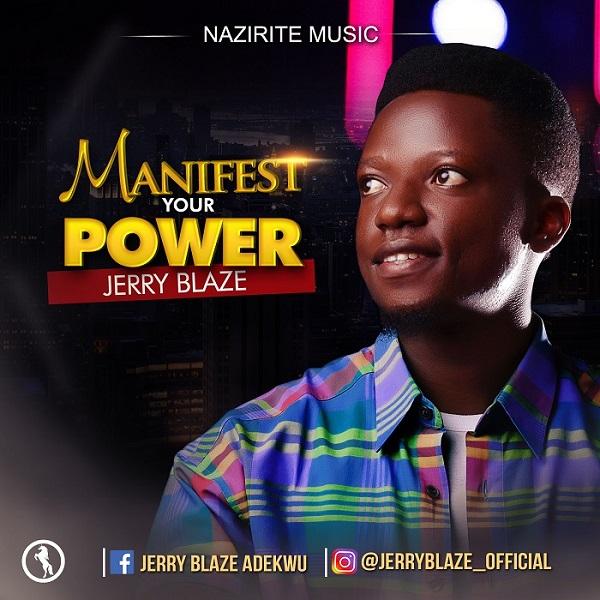 Jerry Blaze Adekwu - Manifest Your Power