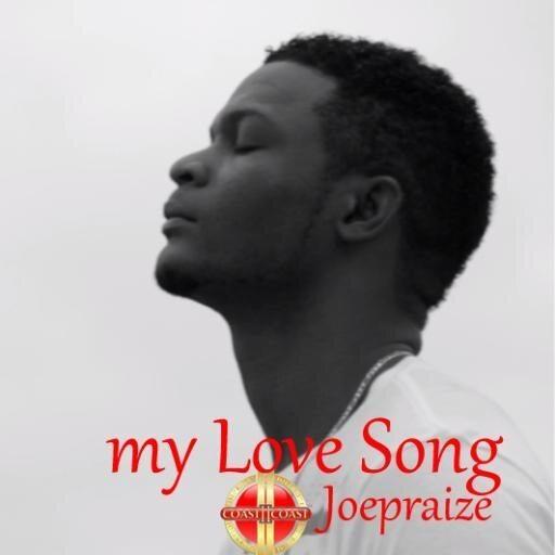 Joe Praize - My Love Song