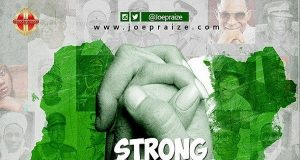 Joe Praize - Strong Together Ft. Frank Edward & Nikki Laoye