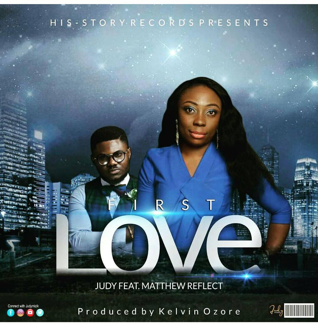 Judy Josiah - First Love Ft. Matthew Reflect