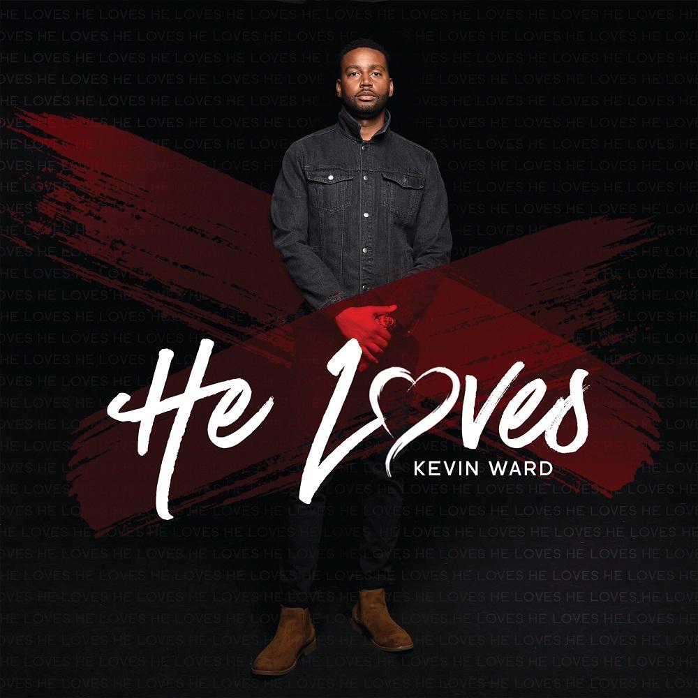 Kevin Ward - He Loves