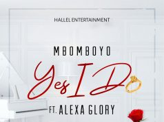 Mbomboyo -Yes I Do Feat. Alexa Glory