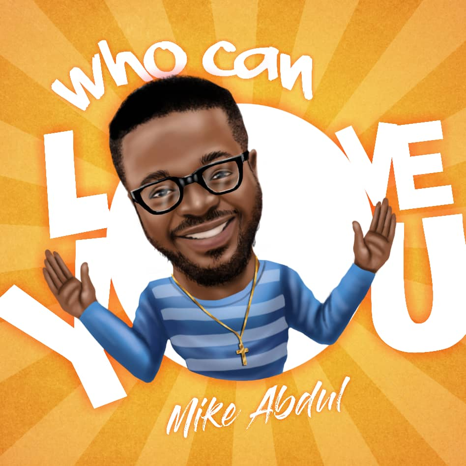 Mike Abdul - Who Can Love You