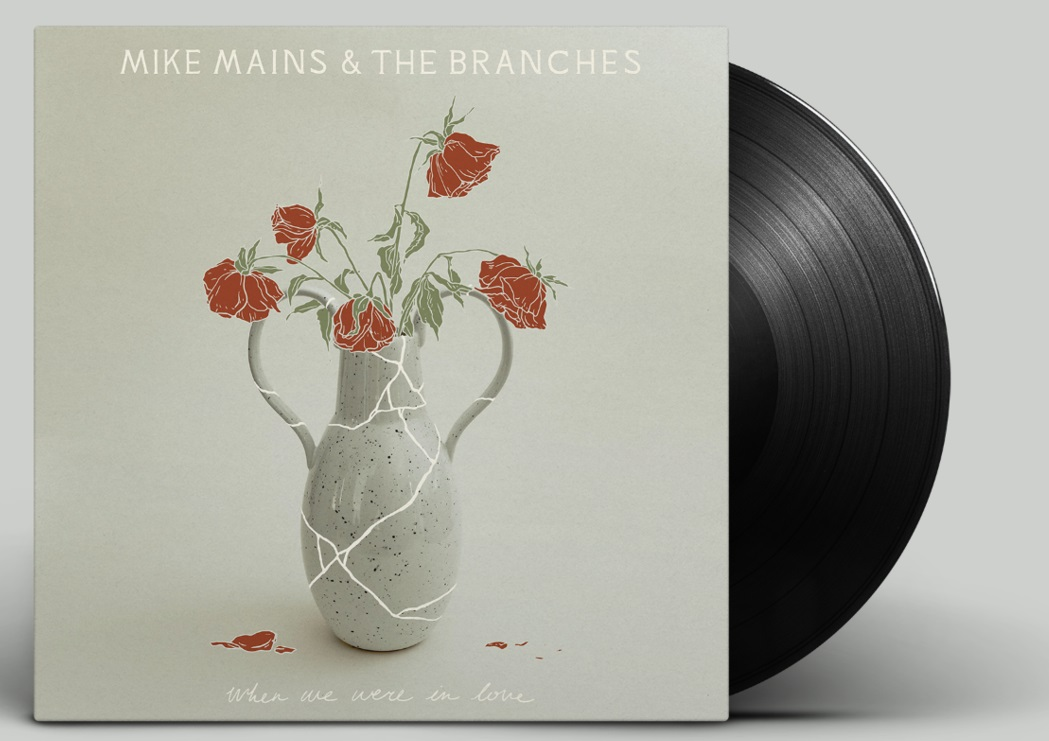 Mike Mains & The Branches - When We Were In Love
