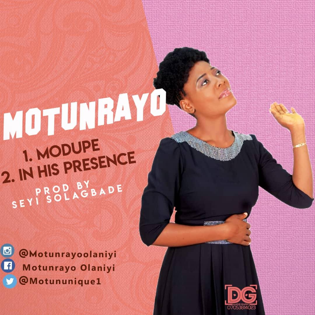 Motunrayo - Modupe & In His Presence