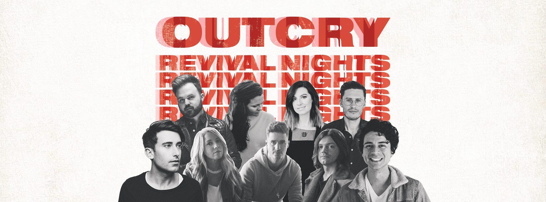 OUTCRY Revival Nights Tour 2019