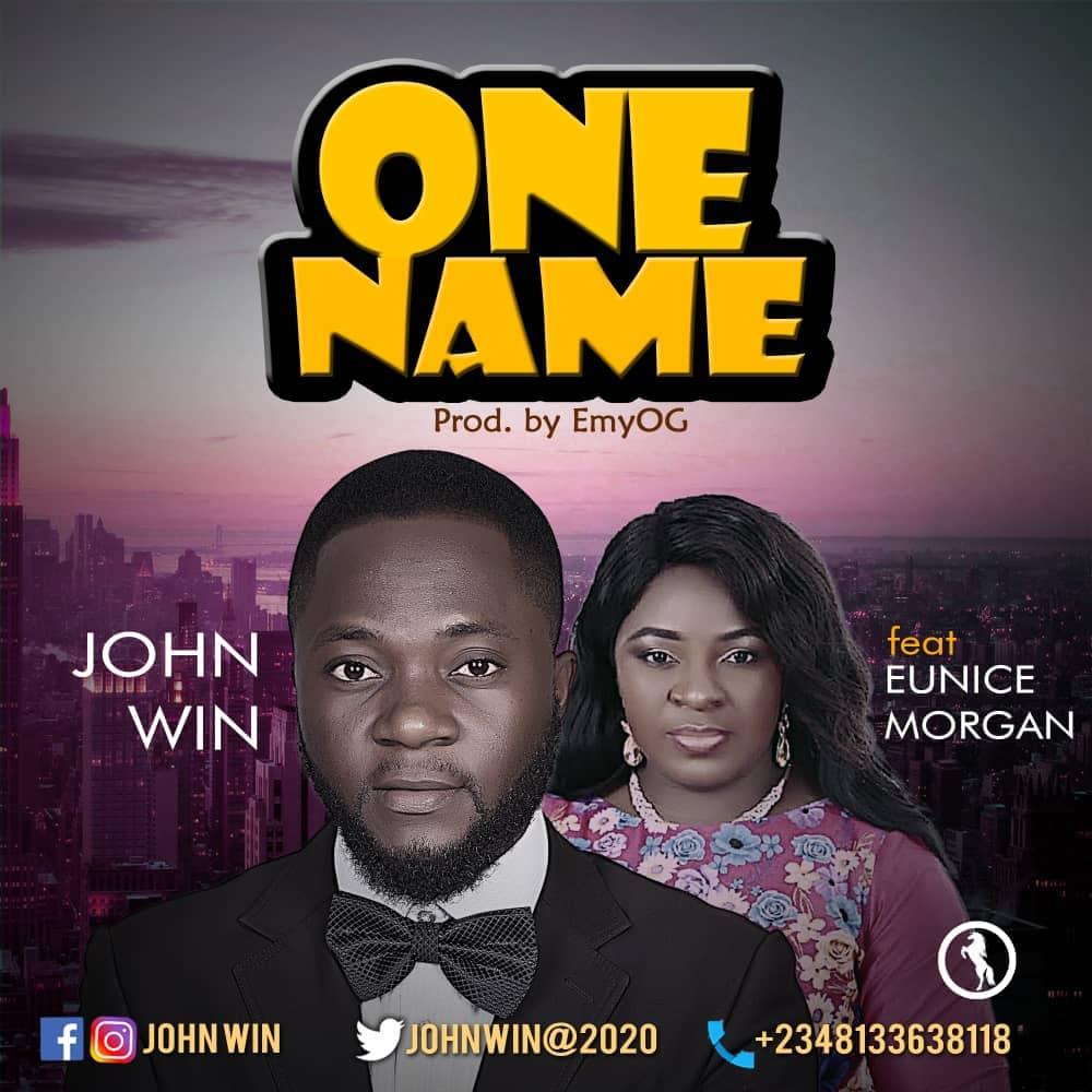 One Name by John Win ft. Eunice Morgan.