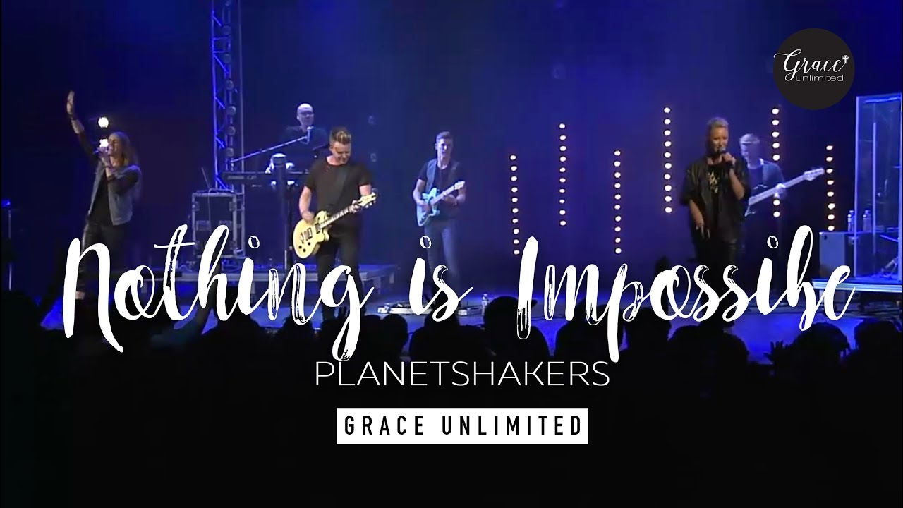 Planetshakers - Nothing is Impossible