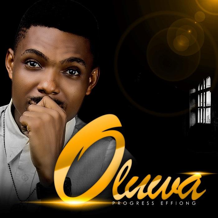 Porogress Effiong - Oluwa