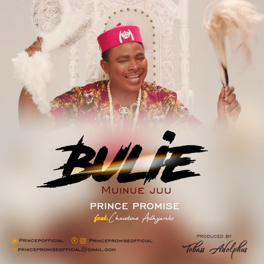 Prince Promise - Bulie Muinue Juu (Lift Him Up)