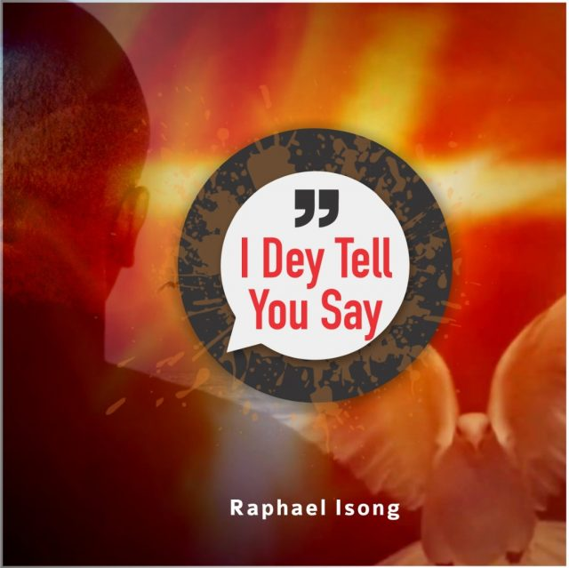 Raphael - I Dey Tell You Say