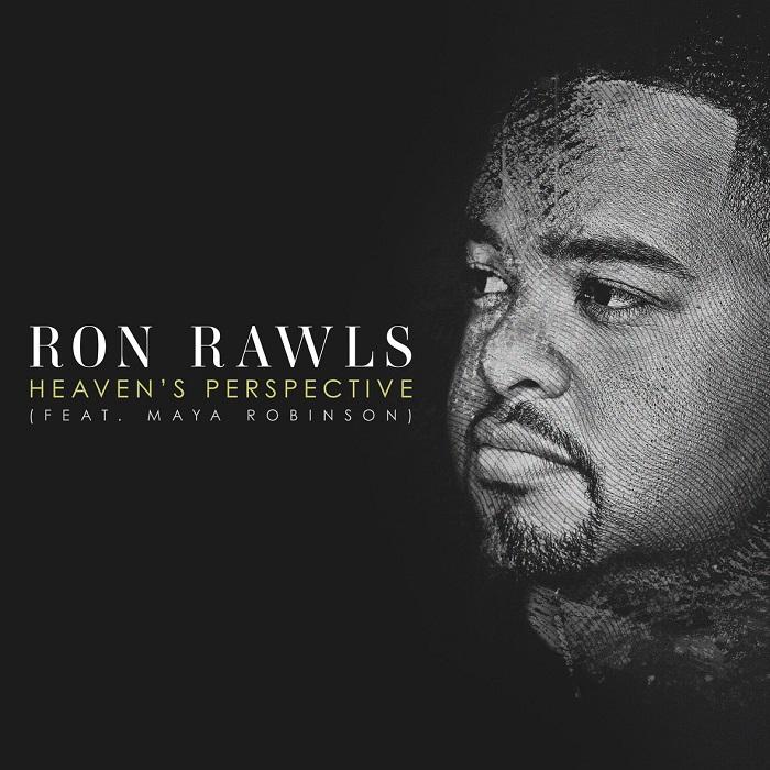 Ron Rawls - Heavens Perspective Ft. Maya Robinson