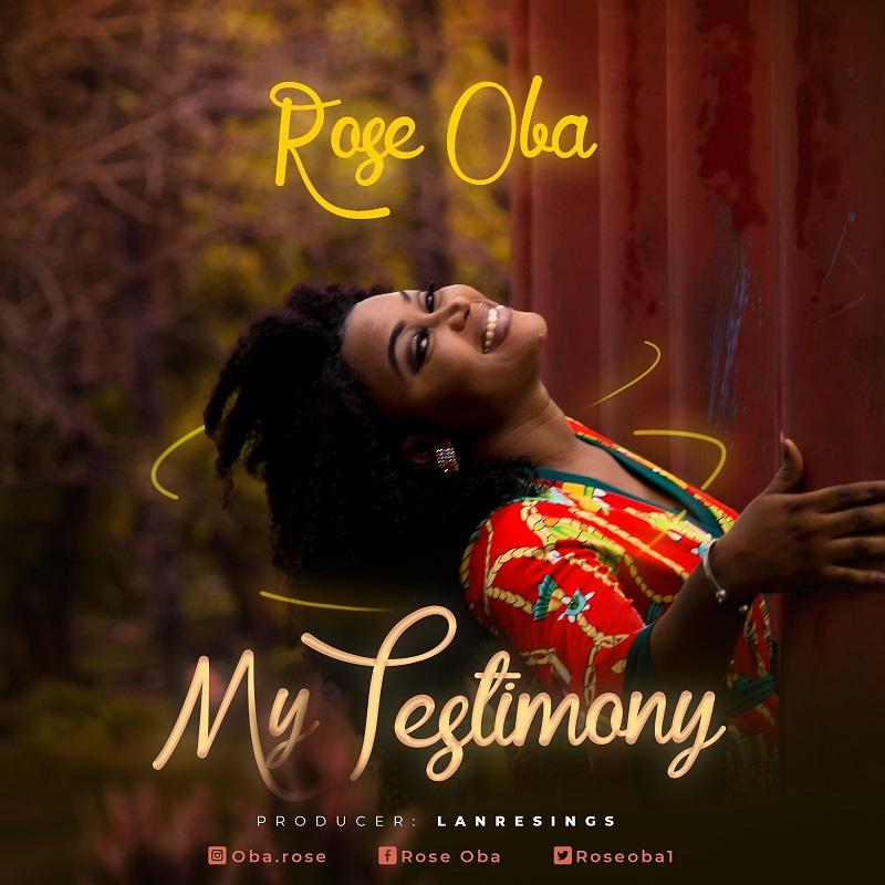 Rose Oba - My Testimony