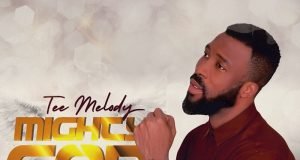 Tee Melody - Mighty God