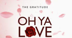 The Gratitude (COZA) - Oh Ya Love