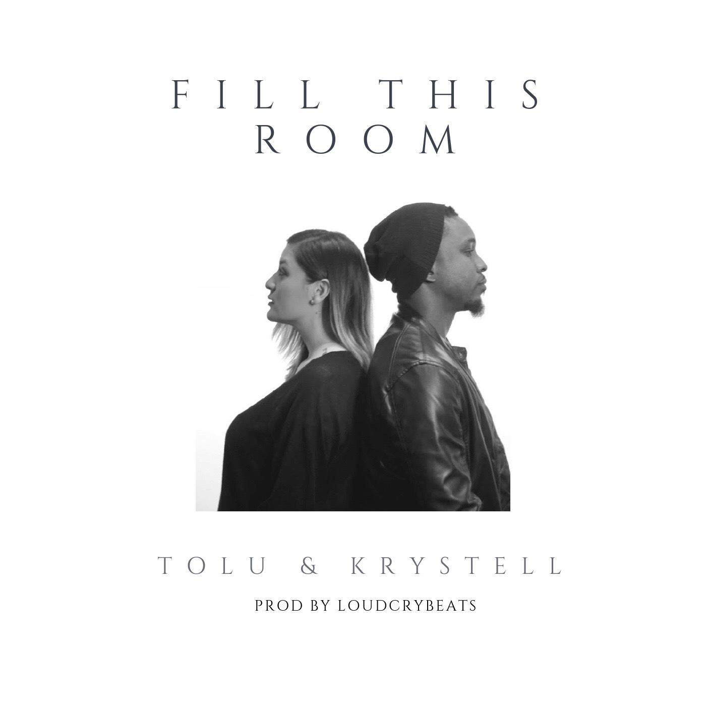 Tolu & Krystell - Fill This Room