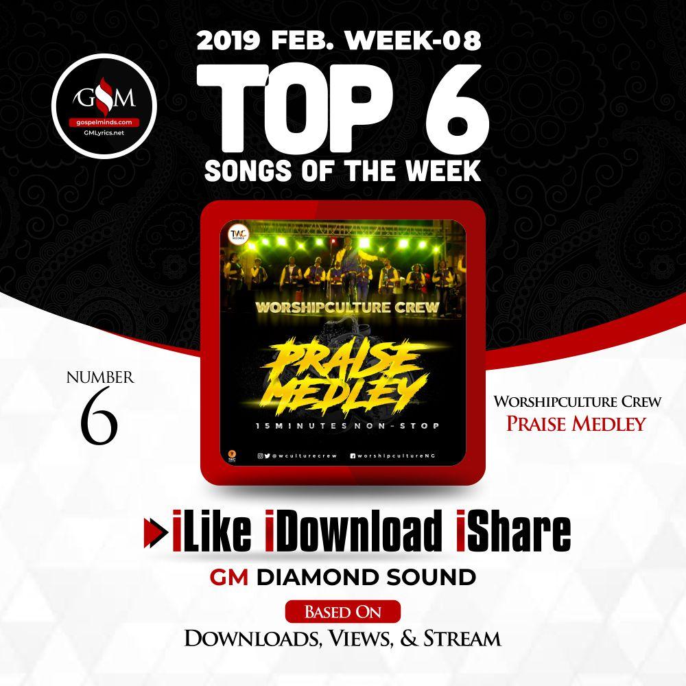 Top 6 Nigerian Gospel Songs of The Week (8) 18th - 23rd February 2019