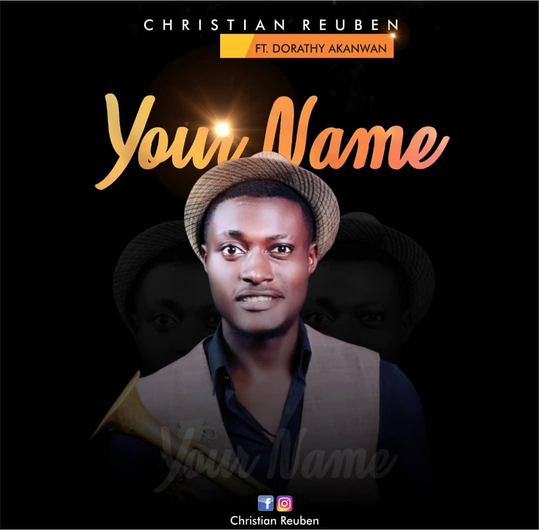 Your Name - Christian Reuben Ft. Dorathy Akanwan