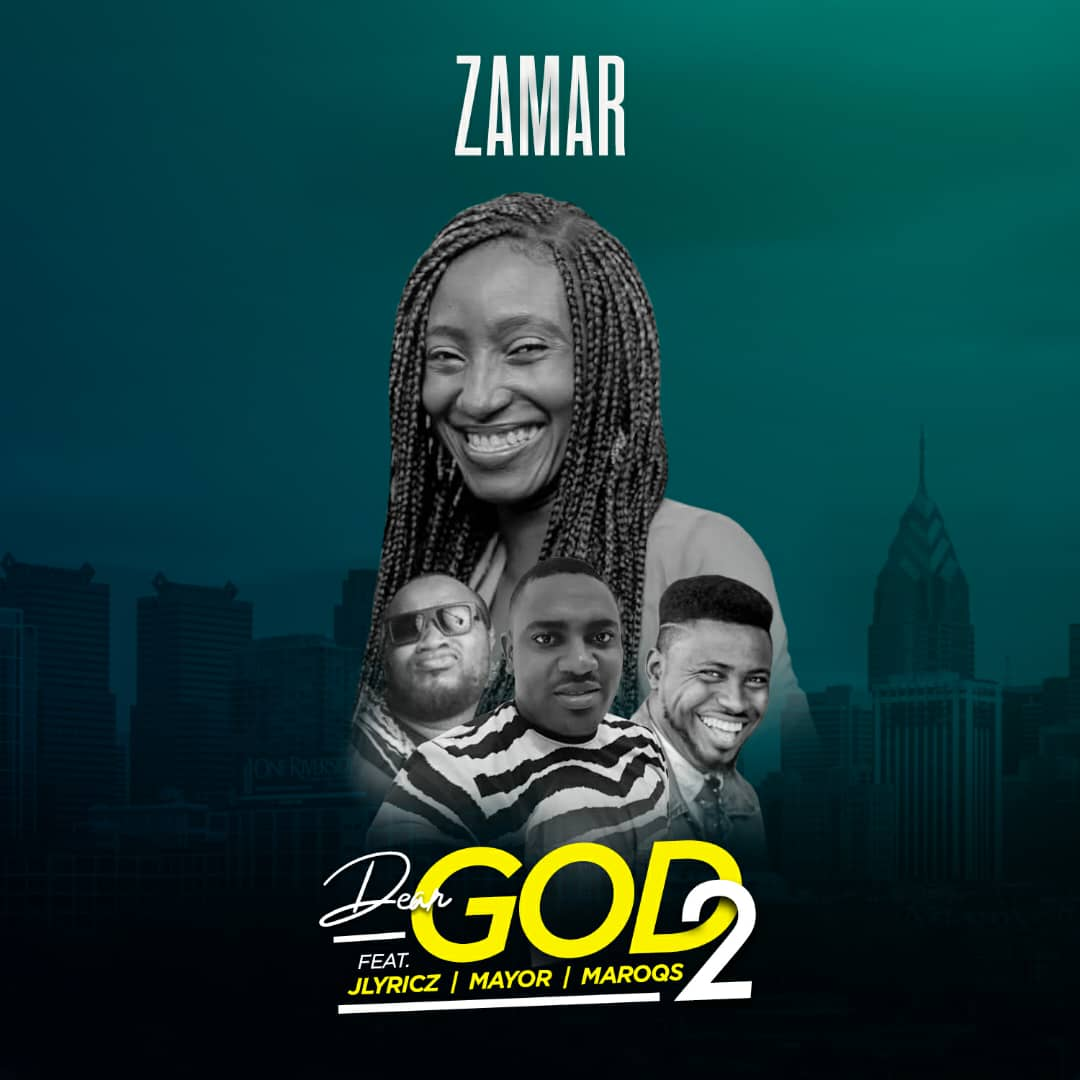 Zamar - Dear God 2 Ft. Jlyricz X Mayor X Maroqs