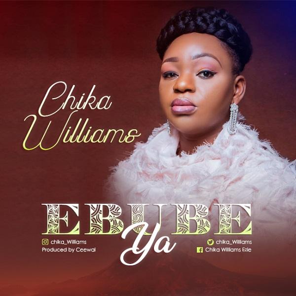 Chika Williams - Ebube Ya