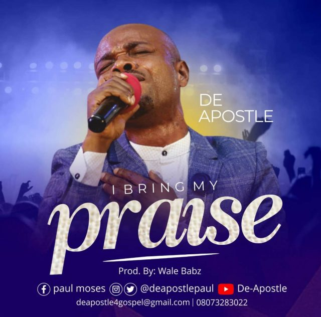DeApostle - I Bring My Praise