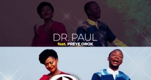 Dr Paul Ft. Preye Orok - The Rock That Never Fails