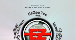 EeZee Tee - True God Ft. Mercy Chinwo, Judikay, Israel Dammy & ChiZee