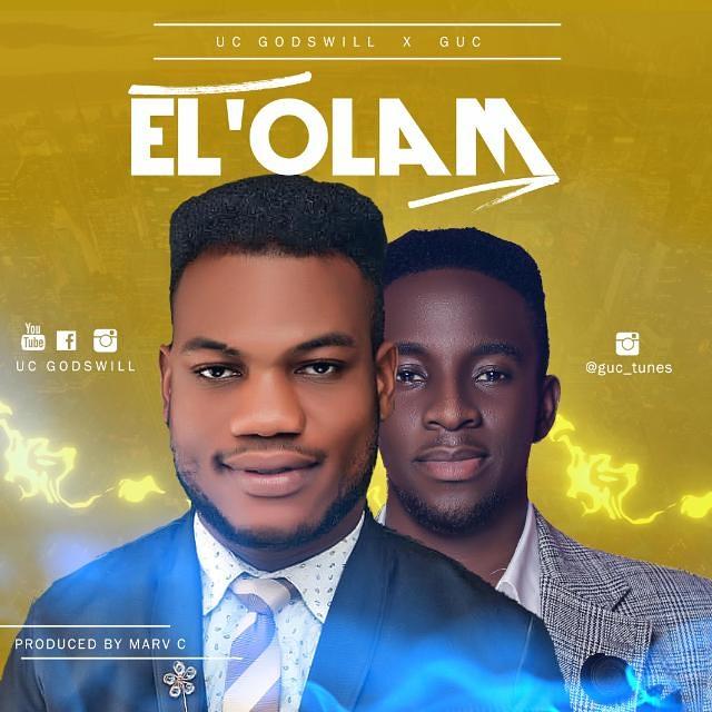 El' Olam - UC Godswill (feat. GUC)