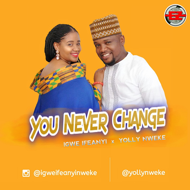 Igwe Ifeanyi And Yolly Nweke - You Never Change