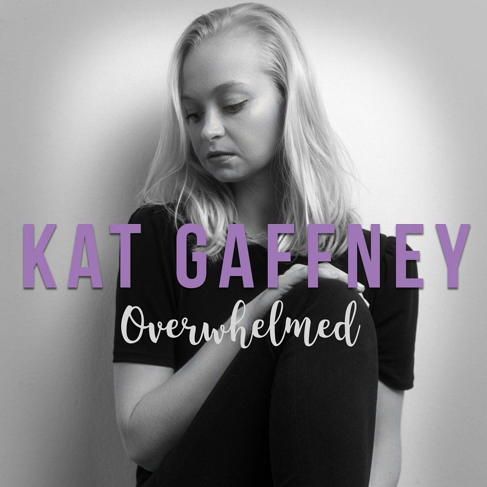 Kat Gaffney - Overwhelmed