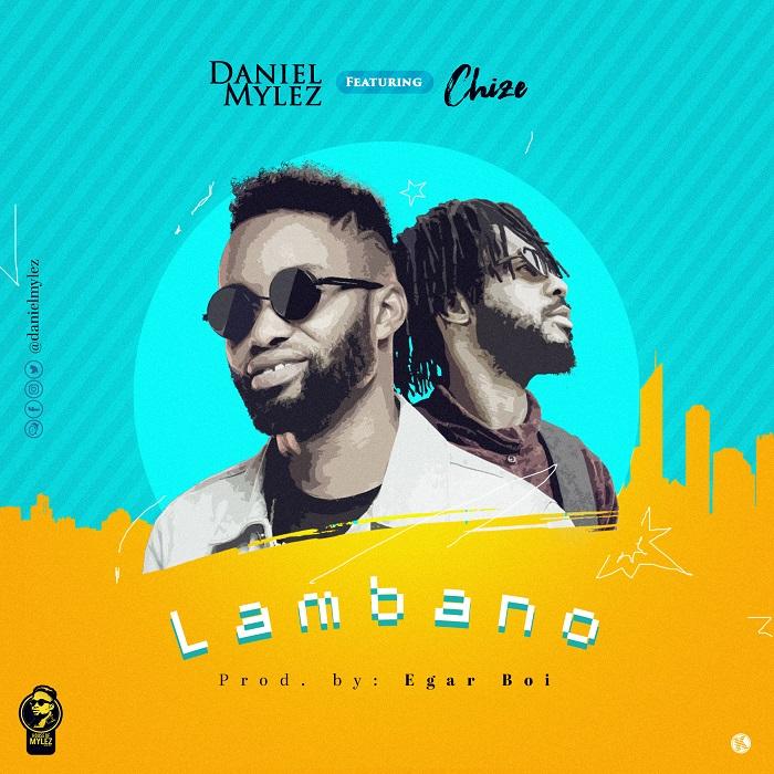 Lambano Daniel Mylez and Chize