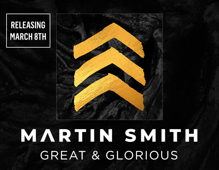 Martin Smith - Great & Glorious