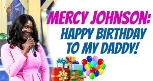 Mercy Johnson to Apostle Suleman - Happy Birthday Daddy