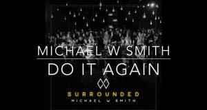 Michael W. Smith - Do It Again