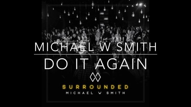 Michael W. Smith - Do It Again
