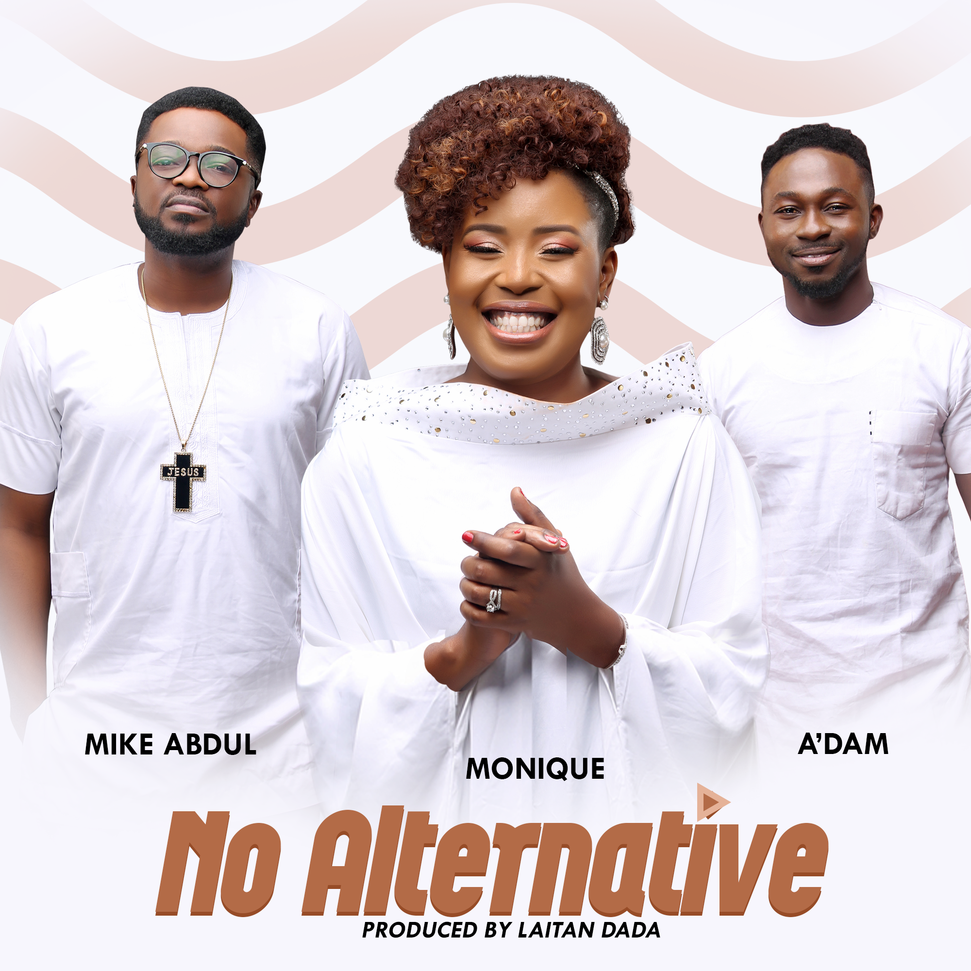 No Alternative By Monique X Mike Abdul X ADam