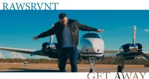 Rawsrvnt - Get Away