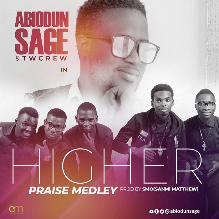SAGE & Tw Crew - Higher Praise Medley