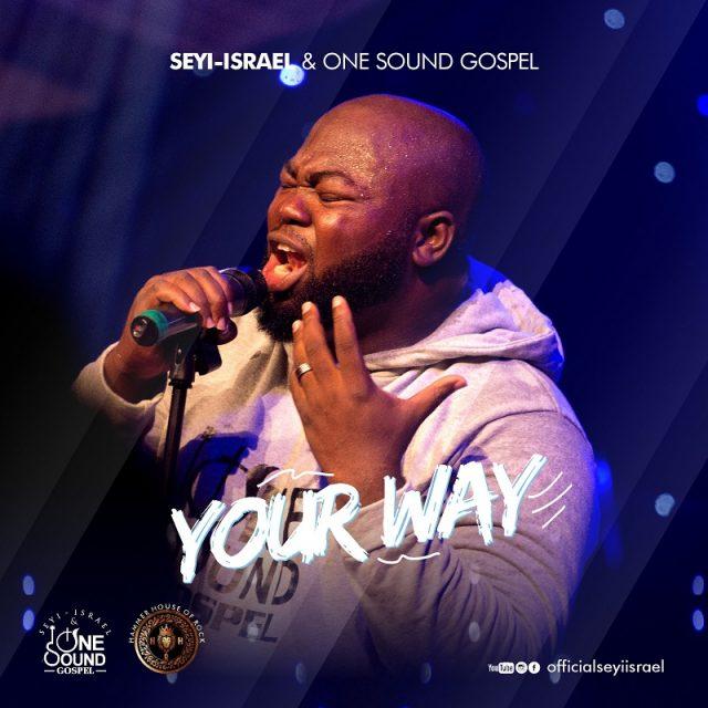 Seyi Israel - Your Way