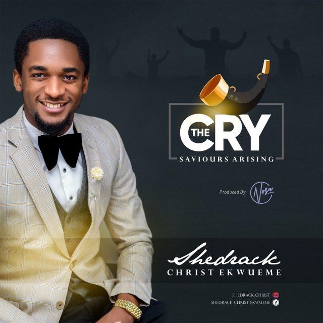 Shedrack Christ Ekwueme - The Cry