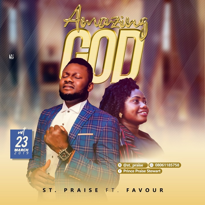 St. Praise - Amazing God Ft. Favour