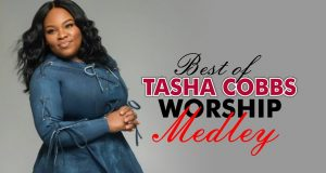 Tasha Cobbs - Powerful Worship Medley