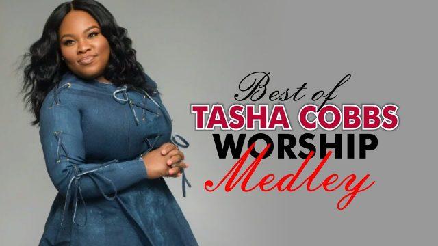 Tasha Cobbs - Powerful Worship Medley