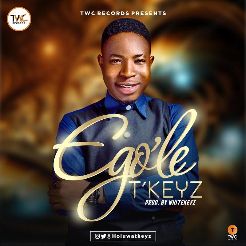 Tkeyz - EGO'LE (Igbo Gospel Music) Free Mp3 Download