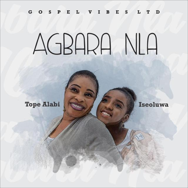 Tope Alabi - Agbara Nla ft. Iseoluwa