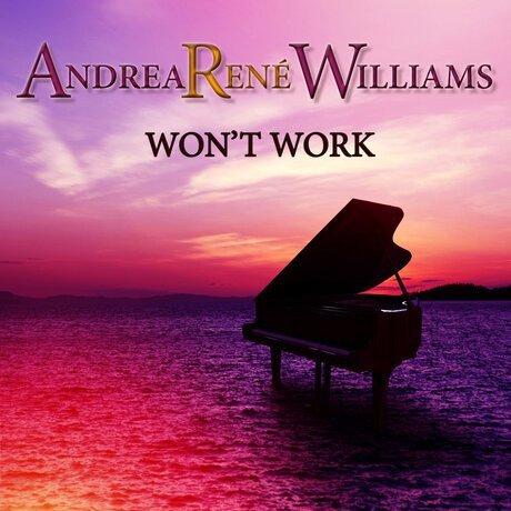 Andrea Rene Williams - Won't Work