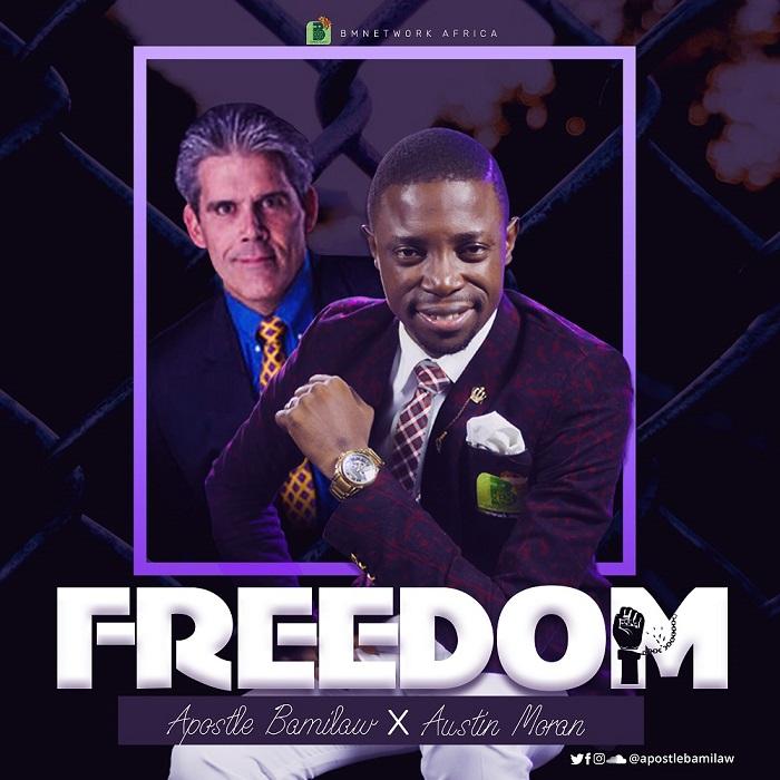 Apostle Bamilaw - Freedom ft. Austin Moran